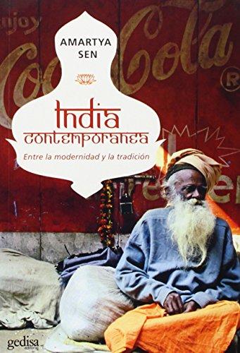 India contemporanea. Entre la modernidad y la tradicion (Libertad Y Cambio) (Spanish Edition)