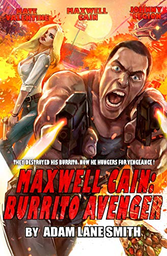 Maxwell Cain: Burrito Avenger - Kindle edition by Adam Smith