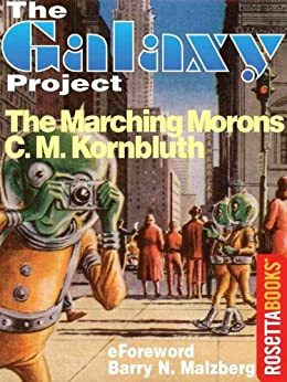 The Marching Morons (The Galaxy Project Book 16) by [Kornbluth, C. M.]