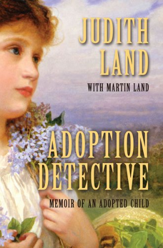 Adoption Detective: Memoir of an Adopted Child (Adoption Detective Memoir Of An Adopted Child)
