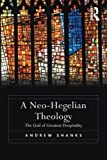 img - for A Neo-Hegelian Theology: The God of Greatest Hospitality book / textbook / text book