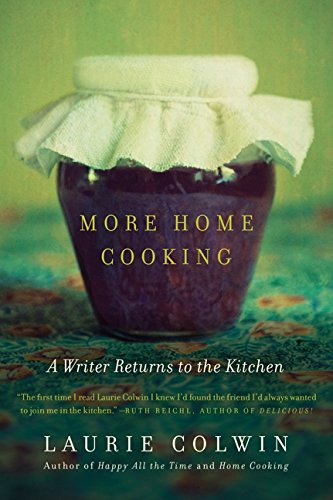 More Home Cooking: A Writer Returns to the (Home Cooking)