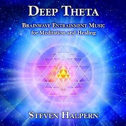 Deep Theta: Brainwave Entrainment Music for Meditation and Healing