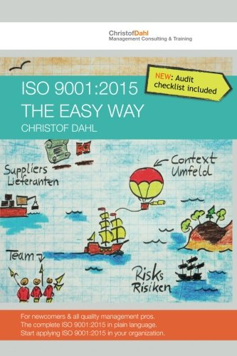 ISO 9001:2015 the easy way: The complete ISO 9001:2015 in plain language by Christof Dahl