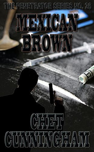 Mexican Brown (The Penetrator Book 26)