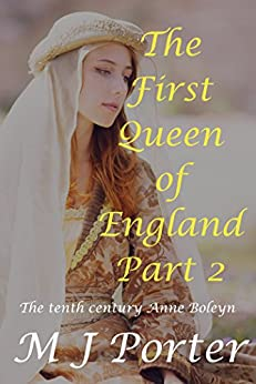 The First Queen of England Part 2 by [Porter, M J]