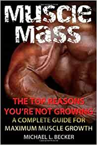 Muscle Mass The Top Reasons Your Not Growing: A Complete ...