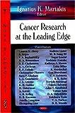 Cancer Research at the Leading Edge, Ignatius K. Martakis, 1600217281
