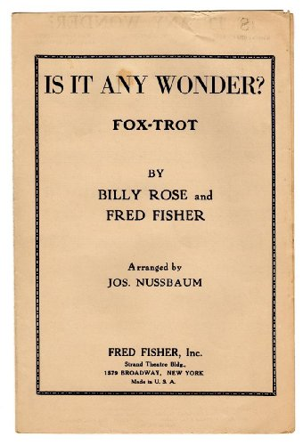 (Is It Any Wonder? / 1926 Vintage Fox-Trot Sheet Music (Billy Rose and Fred Fisher). Arranged by Joseph Nussbaum. Tin Pan Alley)