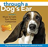 Through a Dog's Ear: Music to Calm Your Canine Companion, Volume 2