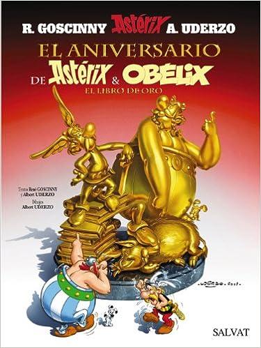 El Aniversario De Astérix Y Obélix El Libro De Oro Spanish Edition Goscinny René Uderzo Albert Uderzo Albert Xenín Xavier Soto Isabel Arias Valentín 9788421683941 Books