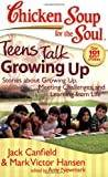 Chicken Soup for the Soul: Teens Talk Growing