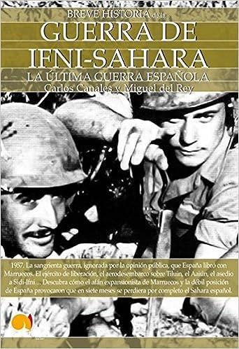 Breve Historia de la guerra de Ifni-Sahara: Amazon.es: Carlos Canales Torres, Miguel del Rey Vicente: Libros