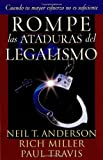 Breaking the Bondage of Legalism, Por Neil Anderson, 1591854474