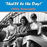 img - for That'll be the Day 1950s! Newcastle by Anna Flowers (Editor), Vanessa Histon (Editor) (11-Oct-2012) Paperback book / textbook / text book