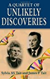 Quartet of Unlikely Discoveries, Sylvia Tait and James Tait, 184401343X