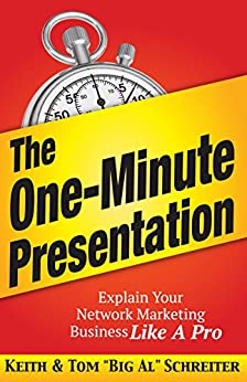 "The One-Minute Presentation: Explain Your Network Marketing Business Like A Pro by [Schreiter, Keith, Schreiter, Tom ""Big Al""]"
