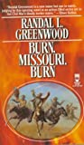 Burn, Missouri, Burn, Randall Greenwood, 0812534557