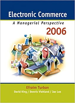 Book Electronic Commerce 2006: A Managerial Perspective