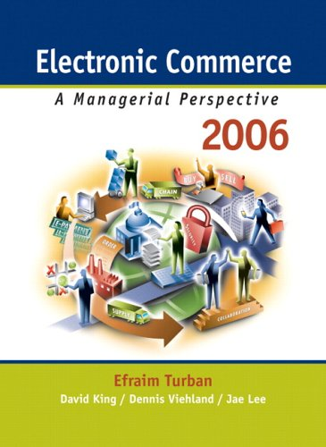 Electronic Commerce: A Managerial Perspective 2006 (4th Edition)