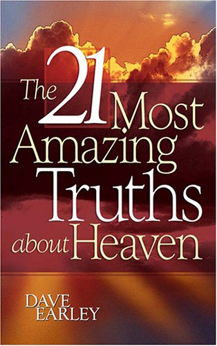 The 21 Most Amazing Truths about Heaven from Brand: Barbour Publishing, Incorporated