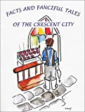 Facts and Fanciful Tales of the Crescent City