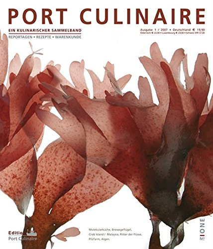 Port Culinaire One - Band No. 1: Foodszene. Reportagen. Rezepte