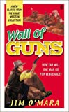 Wall of Guns, Jim O'Mara, 0451205405