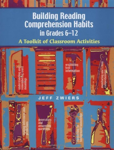 By Jeff Zwiers - Building Reading Comprehension Habits in Grades 6-12: A Toolkit o (2004-01-16) [Paperback]
