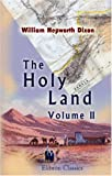 The Holy Land, Dixon, William Hepworth, 1402128924