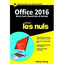 Office 2016 pour les nuls: Word, Excel, PowerPoint, et Outlook