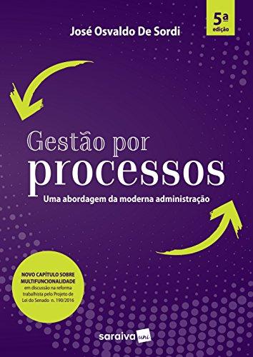 Gestão por Processos. Uma Abordagem da Moderna Administração