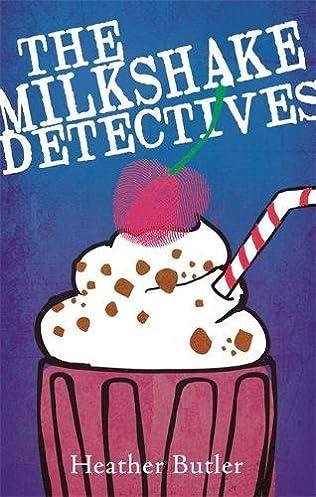 book cover of The Milkshake Detectives