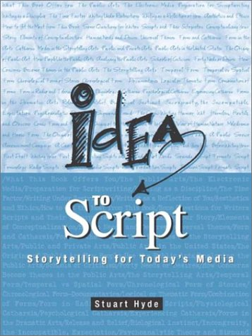 Idea to Script: Storytelling for Today's Media