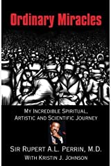 Ordinary Miracles: My Incredible Spiritual, Artistic and Scientific Journey Paperback