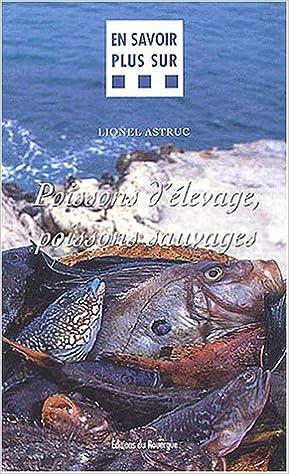 Lire un Poissons d'élevage, poissons sauvages pdf epub