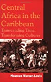 Central Africa in the Caribbean, Maureen Warner-Lewis, 9766401187