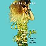 Come as You Are: Plantain Series Book 2 | Amelia Oliver