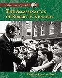 Assassination of Robert F. Kennedy, Rachel A. Koestler-Grack, 1591979315