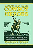 Last of the Cowboy Heroes, Robert Nott, 0786422610