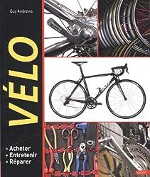 Vélo : Acheter, entretenir, réparer