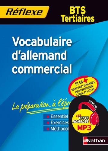 Vocabulaire d'allemand commercial - BTS Tertiaires Broché – 1 avril 2010 Chloé Valeau NATHAN 2091614742 TL2091614742