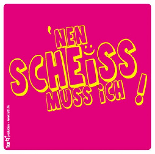 1art1 Fun Sticker Adhesive Decal - 'NEN Scheiß Muss Ich (4 x 4 inches) from 1art1