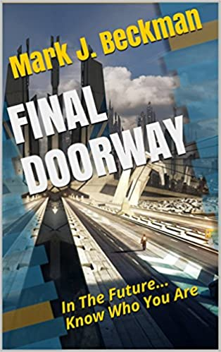 FINAL DOORWAY: In The Future... Know Who You Are