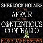 Sherlock Holmes and the Affair of the Contentious Contralto | Fiona-Jane Brown