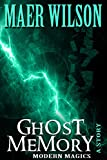 Ghost Memory (A Modern Magics Story)