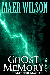 Ghost Memory (A Modern Magics Story)