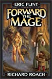 Forward the Mage, Eric Flint and Richard Roach, 0743471466