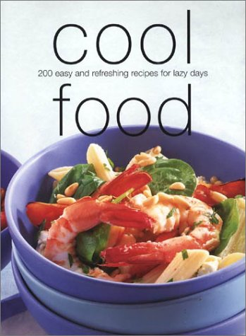 Download Cool Food: 200 Easy and Refreshing Recipes for Lazy Days pdf