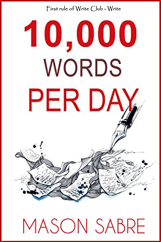 (10,000 Words per Day (Write Club Book 1))